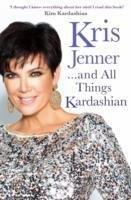 Kris Jenner... And All Things Kardashian-Jenner Kris