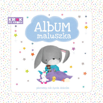 Krok po kroku. Album maluszka-Liszewska Joanna