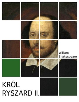 Król Ryszard II - Shakespeare William