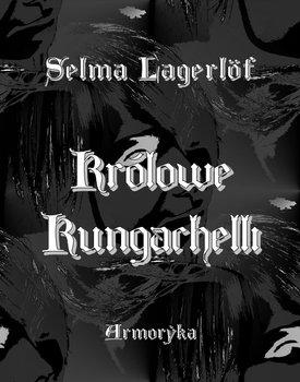 Królowe Kungachelli-Lagerlof Selma