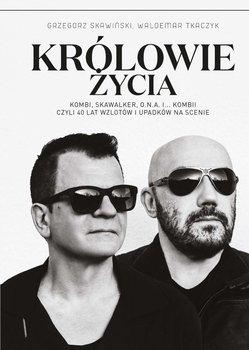 Królowie życia-Skawiński Grzegorz, Tkaczyk Waldemar