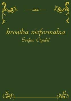 Kronika nieformalna-Ogidel Stefan