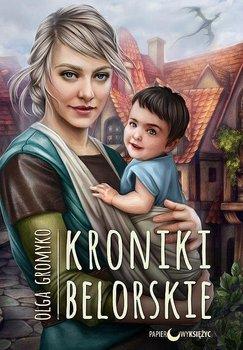 Kroniki Belorskie. Tom 6-Gromyko Olga