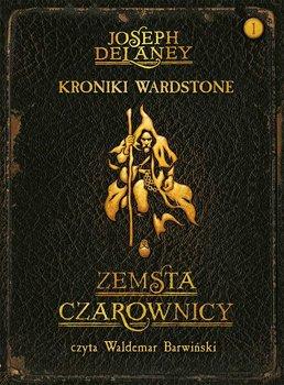 Kroniki Wardstone. Tom 1. Zemsta czarownicy - Delaney Joseph