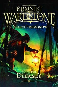 Kroniki Wardstone. Tom 6. Starcie demonów                      (ebook)