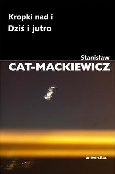 Kropki nad i. Dziś i jutro-Cat-Mackiewicz Stanisław