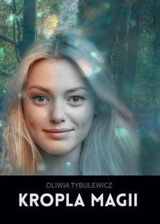Kropla magii-Tybulewicz Oliwia