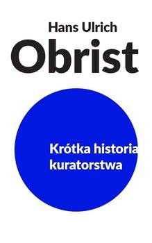 Krótka historia kuratorstwa                      (ebook)