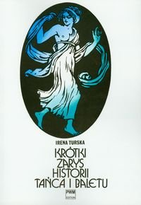 Krótki zarys historii tańca i baletu-Turska Irena