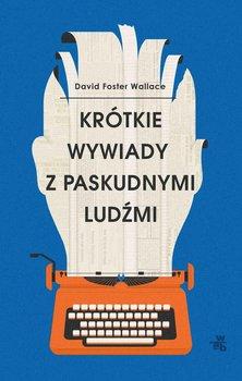Krótkie wywiady z paskudnymi ludźmi-Wallace David Foster
