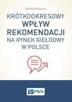Krótkookresowy wpływ rekomendacji na rynek giełdowy w Polsce                      (ebook)