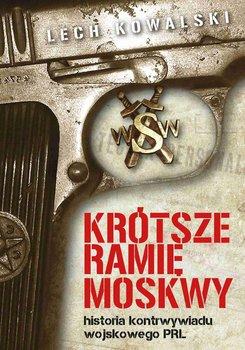 Krótsze ramię Moskwy. Historia kontrwywiadu wojskowego PRL                      (ebook)