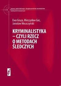 Kryminalistyka czyli rzecz o metodach śledczych-Gruza Ewa, Goc Mieczysław, Moszczyński Jarosław