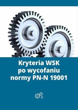 Kryteria WSK po wycofaniu normy PN-N 19001                      (ebook)