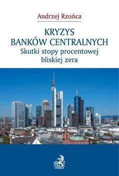 Kryzys banków centralnych. Skutki stopy procentowej bliskiej zera                      (ebook)