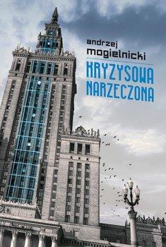Kryzysowa narzeczona-Mogielnicki Andrzej
