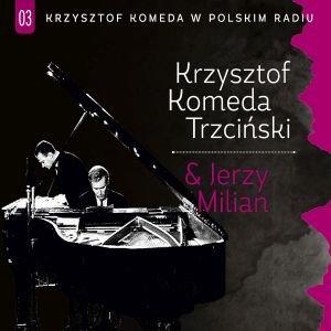 Krzysztof Komeda w Polskim Radiu-Komeda Krzysztof, Milian Jerzy