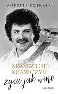 Krzysztof Krawczyk. Życie jak wino-Krawczyk Krzysztof, Kosmala Andrzej