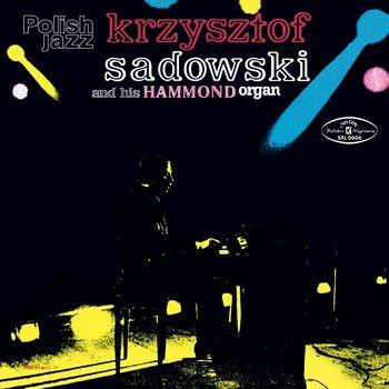 Krzysztof Sadowski and His Hammond Organ - Polish Jazz. Volume 21-Sadowski Krzysztof