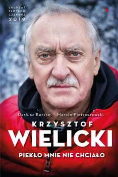 Krzysztof Wielicki. Piekło mnie nie chciało-Kortko Dariusz, Pietraszewski Marcin