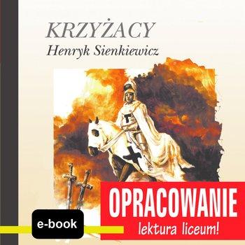 Krzyżacy (Henryk Sienkiewicz) - opracowanie-Kordela Andrzej I., Bodych M.