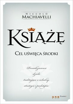 Książę. Cel uświęca środki-Machiavelli Niccolo