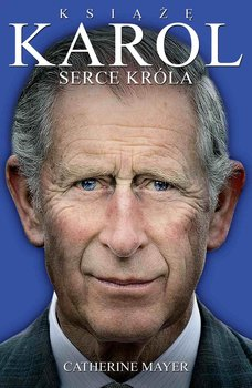 Książę Karol. Serce króla                      (ebook)