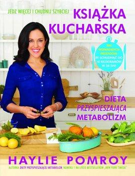 Książka kucharska. Dieta przyspieszająca metabolizm-Pomroy Haylie