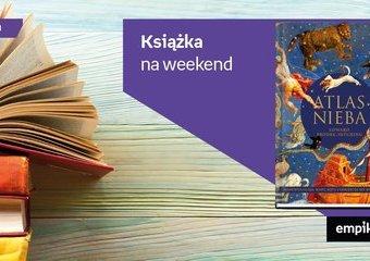 "Książka na weekend – ""Atlas nieba"""