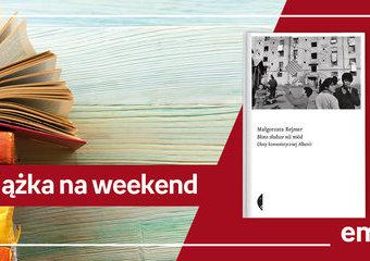 """Książka na weekend - """"Błoto słodsze niż miód. Głosy komunistycznej Albanii"""""""