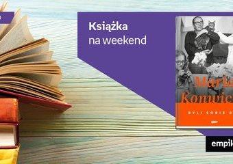 """Książka na weekend - """"Byli sobie raz"""""""