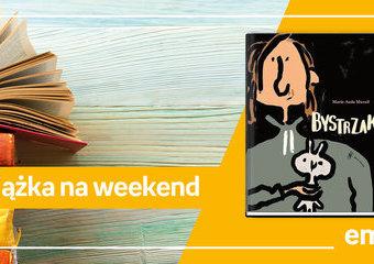 "Książka na weekend – ""Bystrzak"""