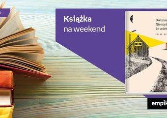 """Książka na weekend – """"Dwunaste. Nie myśl, że uciekniesz"""""""