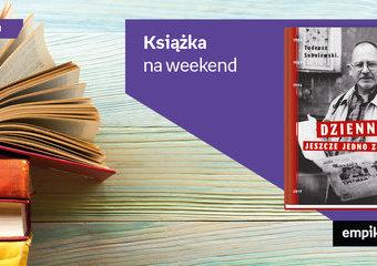 """Książka na weekend – """"Dziennik. Jeszcze jedno zdanie"""""""