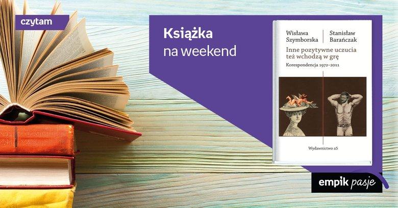 Książka Na Weekend Inne Pozytywne Uczucia Też Wchodzą W