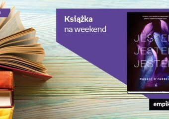 "Książka na weekend - ""Jestem, jestem, jestem"""