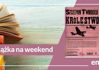 "Książka na weekend – ""Królestwo"""