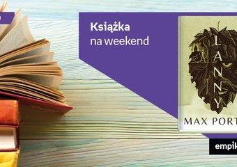 "Książka na weekend – ""Lanny"""