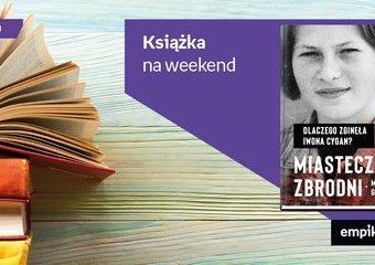 """Książka na weekend – """"Miasteczko zbrodni"""""""