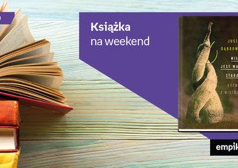 """Książka na weekend – """"Miłość jest warta starania. Rozmowy z mistrzami"""""""