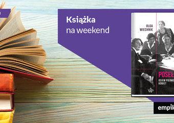 """Książka na weekend – """"Posełki"""""""