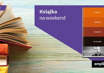 """Książka na weekend – """"Powrót do Reims"""""""