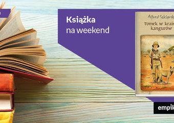 """Książka na weekend - """"Tomek w krainie kangurów"""""""