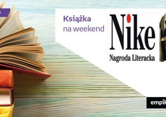 Książka na weekend. Wydanie specjalne: książki nominowane do Nike