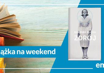 """Książka na weekend – """"Zdrój"""""""