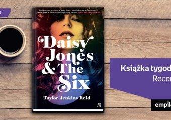 """Książka tygodnia – """"Daisy Jones and The Six"""". Recenzja"""