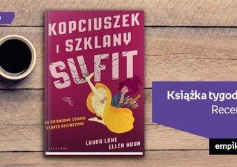 """Książka tygodnia – """"Kopciuszek i szklany sufit"""". Recenzja"""
