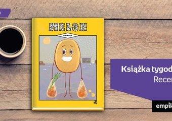 """Książka tygodnia – """"Melon. Pretensje"""". Recenzja"""