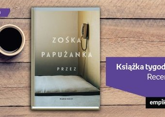 """Książka tygodnia – """"Przez"""". Recenzja"""