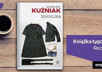 """Książka tygodnia – """"Soroczka"""". Recenzja"""